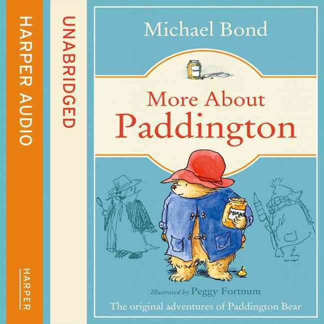 More About Paddington Unabridged