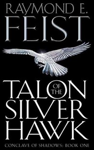 Talon of the Silver Hawk by Raymond E Feist (9780007161850) - PaperBack - Fantasy