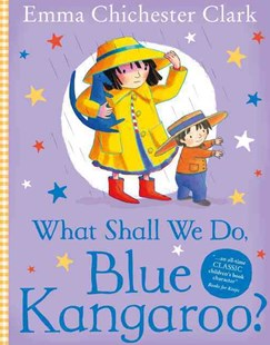 What Shall We Do, Blue Kangaroo? by Emma Chichester Clark, Emma Chichester Clark (9780007161942) - PaperBack - Non-Fiction Animals