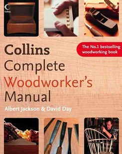 Collins Complete Woodworkers Manual by David Day, Albert Jackson, David Jackson, David Day, Jackson (9780007164424) - HardCover - Craft & Hobbies