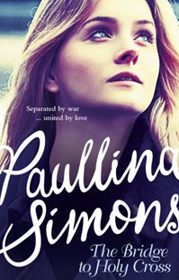 The Bridge to Holy Cross by Paullina Simons, Paullina Simons (9780007175765) - PaperBack - Modern & Contemporary Fiction General Fiction