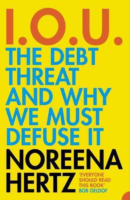 IOU: The Debt Threat & Why We Must Defuse It