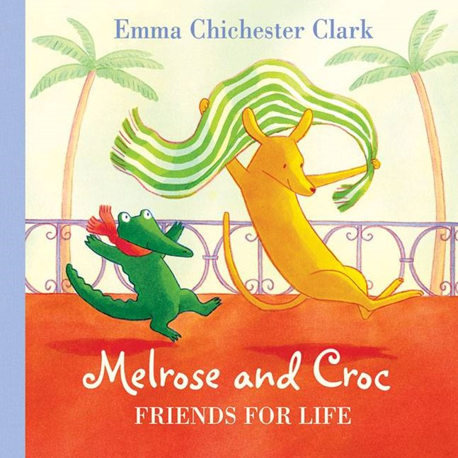 Melrose And Croc: Friends For Life