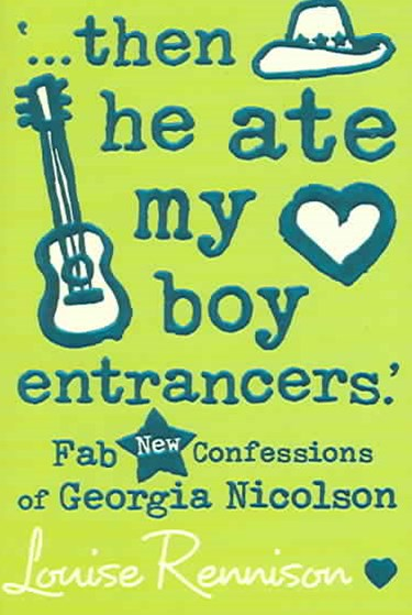 Confessions of Georgia Nicolson (6) - '... then he ate my boy entrancers.'