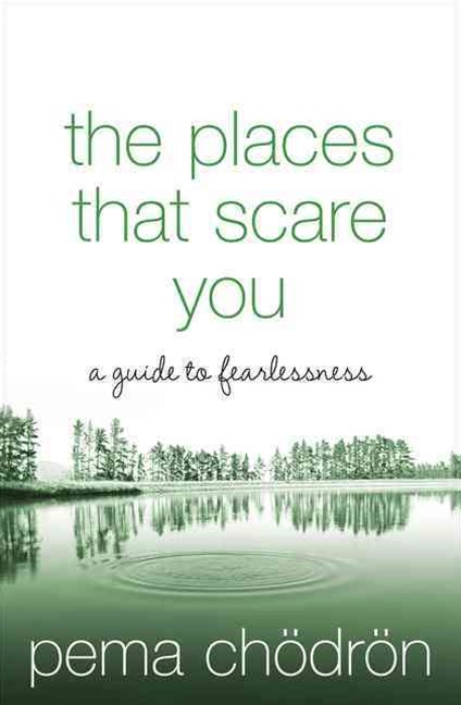Places That Scare You: A Guide To Fearlessness