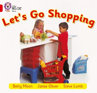 Let's Go Shopping by Betty Moon, Jamie Oliver, Steve Lumb, Collins Big Cat Staff (9780007185672) - PaperBack - Non-Fiction