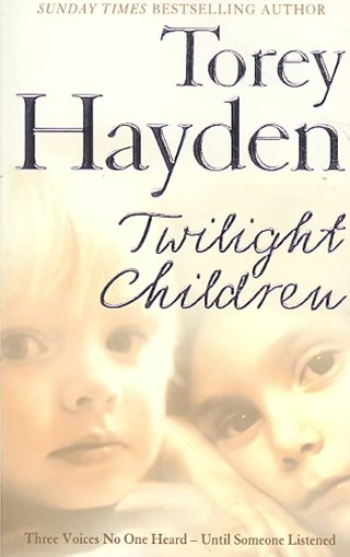 Twilight Children: Three Voices No One heard - Until Someone Listened