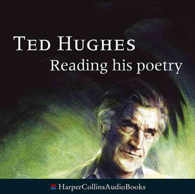 Ted Hughes Reading His Poetry Unabridged