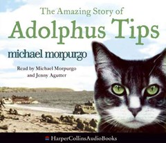 The Amazing Story Of Adolphus Tips Unabridged
