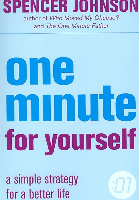 One Minute For Yourself: A Simple Strategy For A Better Life