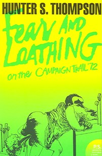 Fear And Loathing On The Campaign Trail by Hunter S Thompson, Ralph Steadman (9780007204489) - PaperBack - History Latin America