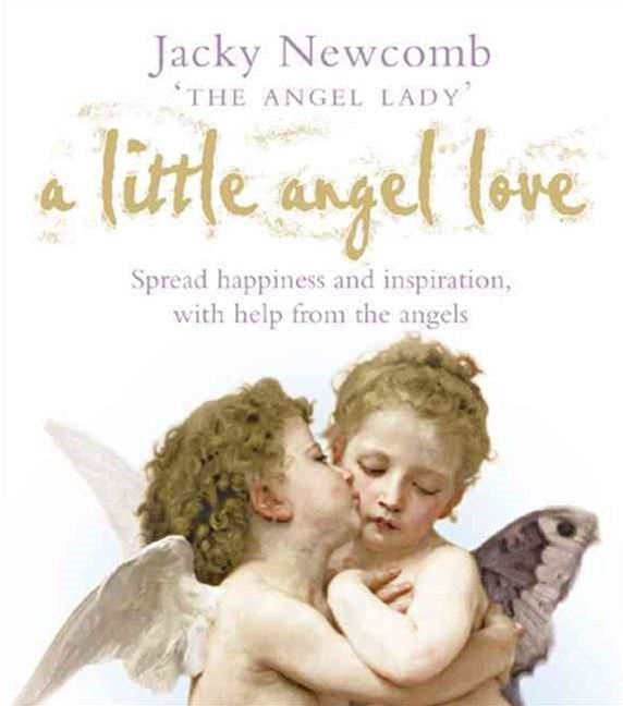 Little Angel Love: A Collection Of Angelic Guidance And Inspiration