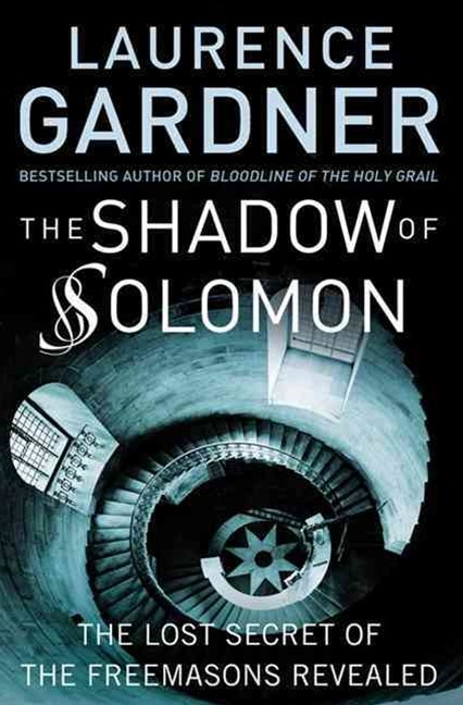 The Shadow Of Solomon: Inside The Hidden World Of Freemasonry