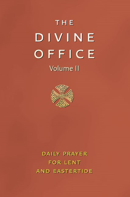 Divine Office Volume II: Ash Wednesday To Pentecost