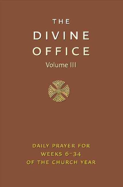 Divine Office Volume III: Weeks 6-34 Of The Year