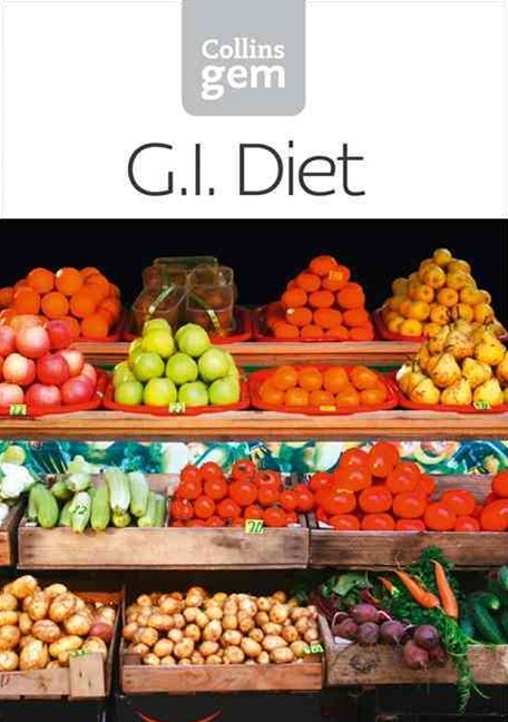 Collins Gem GI Guide: How To Succeed Using The Glycemic Index Diet