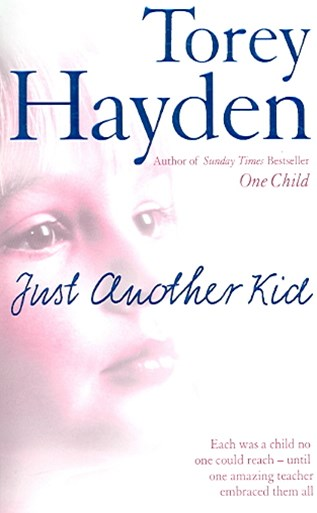Just Another Kid: Each Was A Child No One Could Reach... Until One Amazing Teacher Embraced Them Al