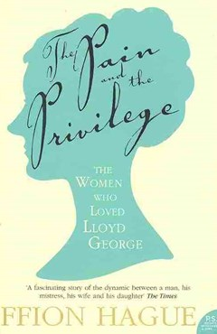 The Pain and the Privilege: The Women In Lloyd George
