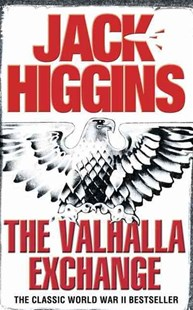 The Valhalla Exchange by Jack Higgins (9780007223725) - PaperBack - Modern & Contemporary Fiction General Fiction
