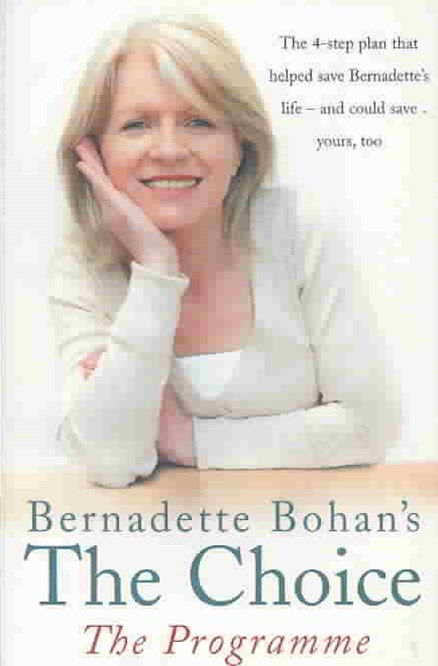 Bernadette Bohan's The Choice: The Programme - How To Create Your Own Health Revolution In 4 Simple Steps