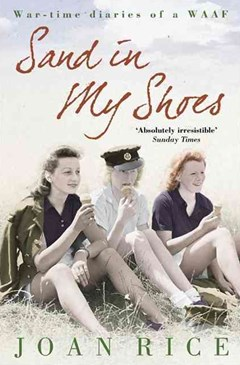 Sand in my Shoes: Coming of Age in the Second World War: A WAAF