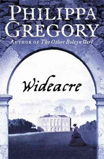Wideacre by Philippa Gregory (9780007230013) - PaperBack - Historical fiction