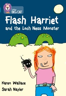 Flash Harriet and the Loch Ness Monster by Karen Wallace, Sarah Nayler (9780007230822) - PaperBack - Children's Fiction Early Readers (0-4)