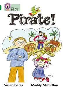Pirate! by Susan Gates, Maddy McClellan (9780007230952) - PaperBack - Children's Fiction Early Readers (0-4)