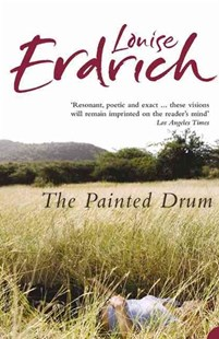 The Painted Drum by Louise Erdrich (9780007232093) - PaperBack - Modern & Contemporary Fiction General Fiction