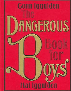 The Dangerous Book For Boys by Conn Iggulden, Hal Iggulden (9780007232741) - HardCover - Non-Fiction