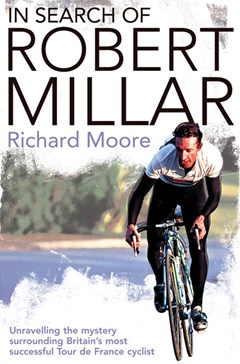 In Search Of Robert Millar: Unravelling the Mystery Surrounding Britain