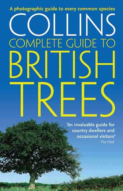Complete British Guides: Collins Complete Guide To British Trees: A photographic guide to every com