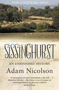 Sissinghurst: An Unfinished History by Adam Nicolson (9780007240555) - PaperBack - History