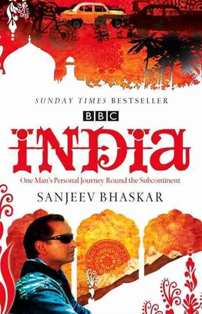 India With Sanjeev Bhaskar: One Man's Personal Journey around the Subcontinent