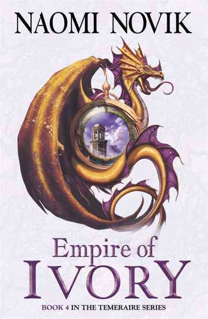 The Temeraire Series (4) - Empire Of Ivory