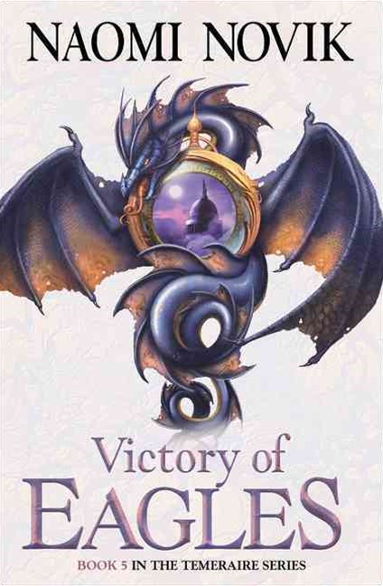 The Temeraire Series (5) - Victory of Eagles