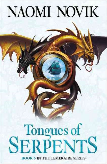 The Temeraire Series (6) - Tongues of Serpents