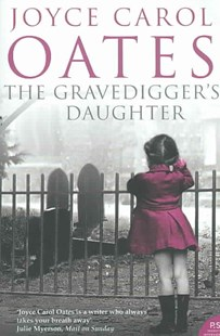 The Gravediggers Daughter by Joyce Carol Oates (9780007258468) - PaperBack - Modern & Contemporary Fiction General Fiction