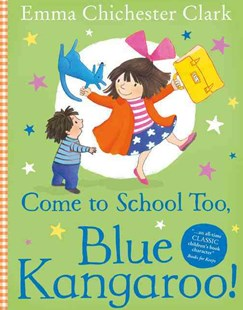 Come to School Too, Blue Kangaroo! by Emma Chichester Clark, Alice Frayn (9780007258680) - PaperBack - Non-Fiction Animals