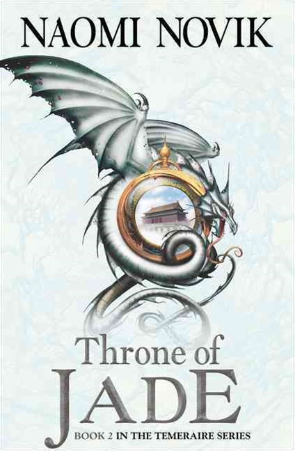 The Temeraire Series (2) - Throne of Jade