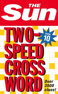 Sun Two-Speed Crossword Book 10 by The Sun (9780007264469) - PaperBack - Craft & Hobbies Puzzles & Games