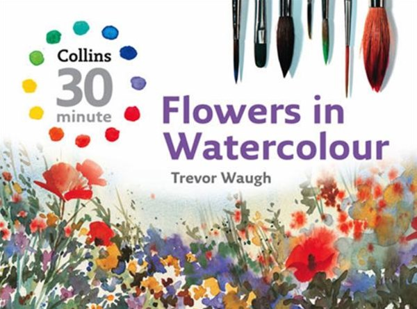 30-minute Flowers in Watercolour