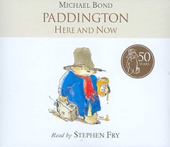 Paddington Here And Now [unabridged Edition)