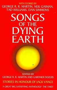 Songs of the Dying Earth by G Dozios, George R R Martin (9780007277490) - PaperBack - Fantasy