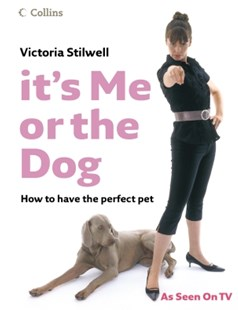 (ebook) It's Me or the Dog: How to have the Perfect Pet - Pets & Nature Domestic animals