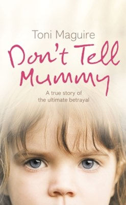 (ebook) Don't Tell Mummy: A True Story of the Ultimate Betrayal