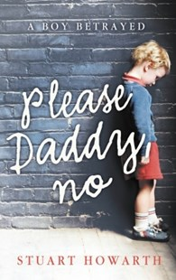 (ebook) Please, Daddy, No: A Boy Betrayed - Biographies General Biographies