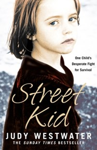 (ebook) Street Kid: One Child's Desperate Fight for Survival - Biographies General Biographies