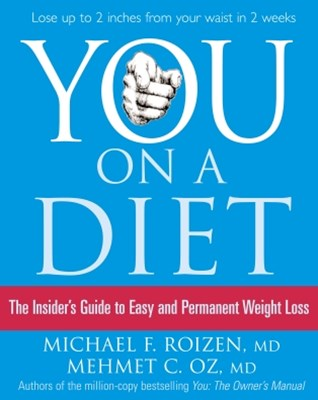 You: On a Diet: The Insider's Guide to Easy and Permanent Weight Loss