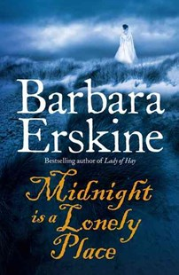 Midnight Is A Lonely Place by Barbara Erskine (9780007280773) - PaperBack - Modern & Contemporary Fiction General Fiction